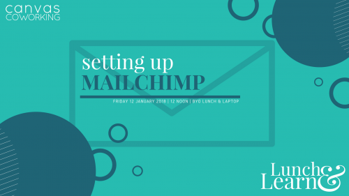 Lunch and Learn Setting Up Mailchimp on 12 January 2018