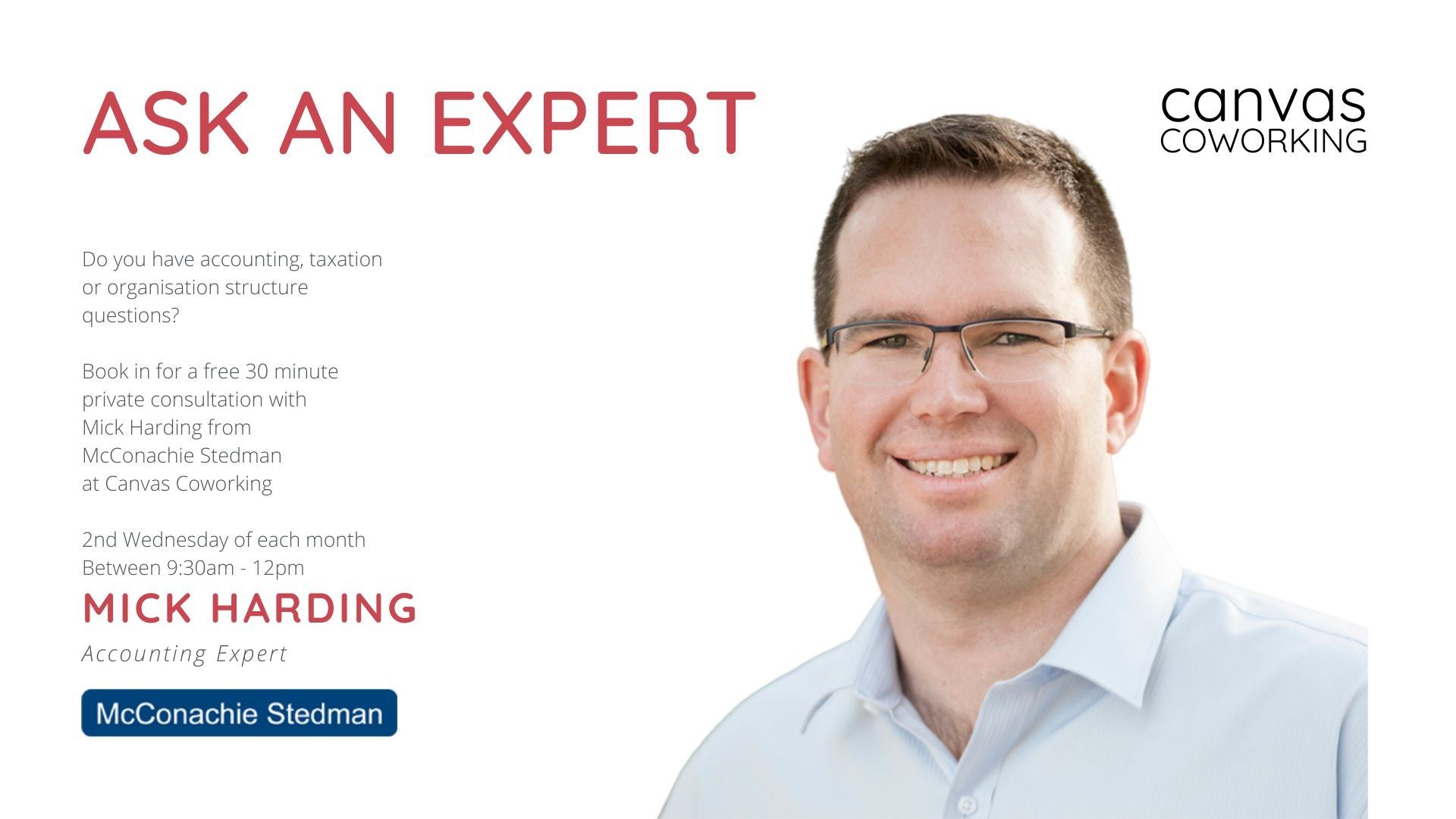 Ask An Accounting Expert - Mick Harding from McConachie Stedman - At Canvas Coworking on the 2nd Wednesday of each month