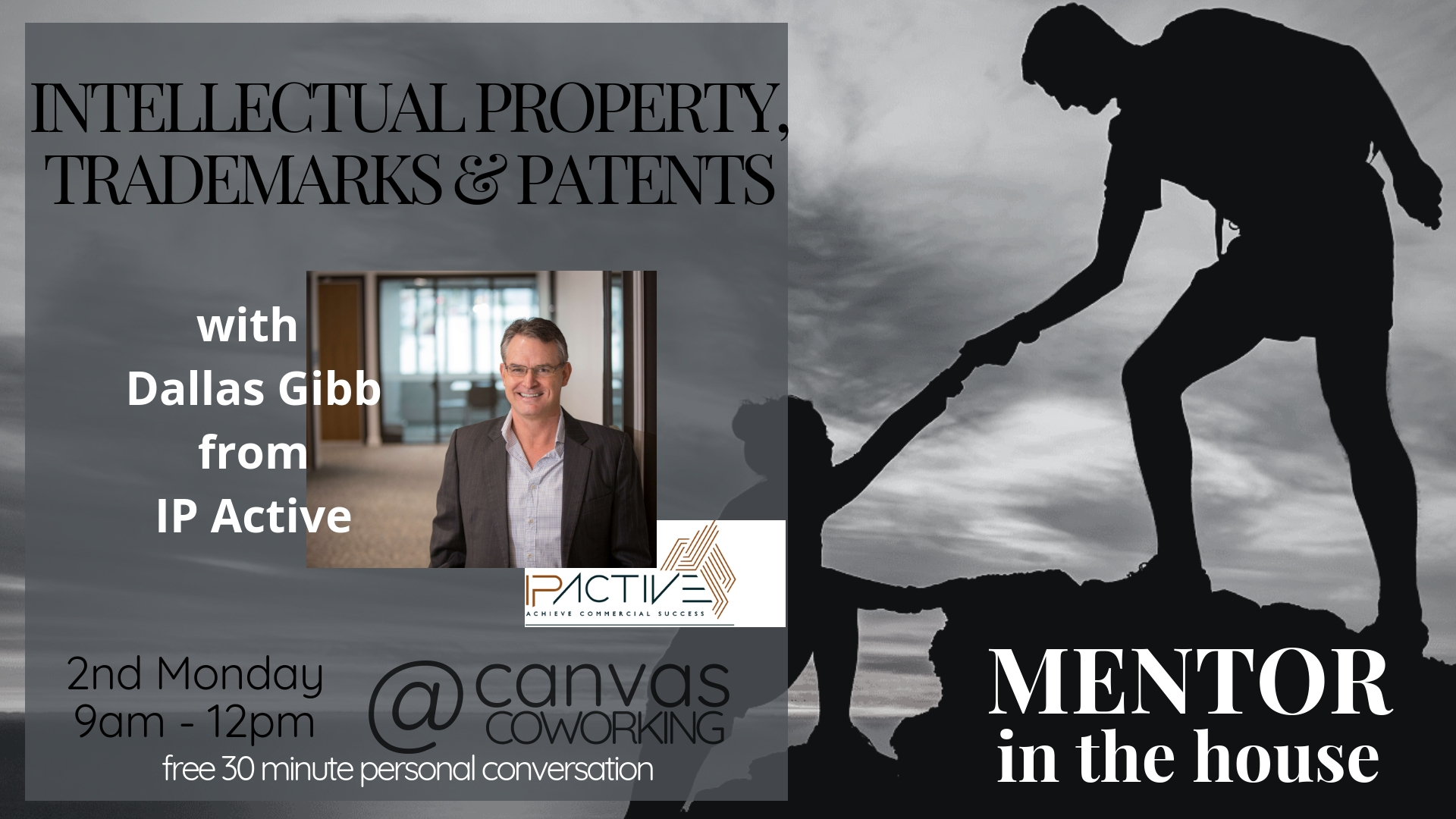 Mentor in the House - Dallas Gibb - Intellectual Property, Trademarks and Patents - 2nd Monday of the month