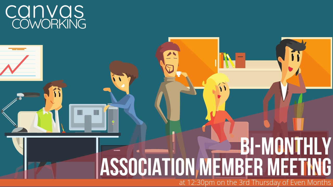 Canvas Coworking Inc Association Meeting on 3rd Thursday of month