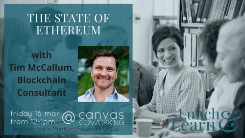 Lunch and Learn - The State of Ethereum with Tim McCallum, Blockchain Consultant