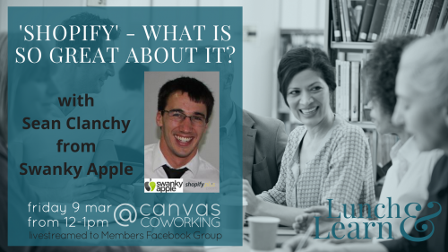 Lunch and Learn - Shopify - Canvas Coworking - Toowoomba