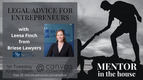 Mentor in the House - Legal Advice for Entrepreneurs - First Tuesday of the month - Canvas Coworking Toowoomba