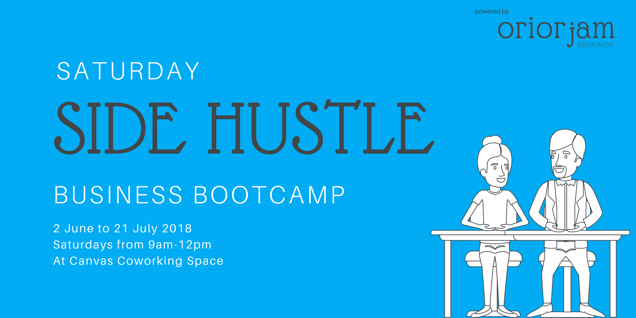 Saturday Side Hustle Business Bootcamp - 2 June to 21 July 2018