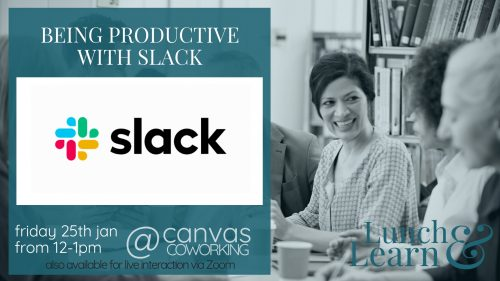 Lunch & Learn - Slack - Canvas Coworking