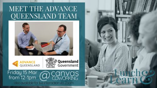 Lunch & Learn - Meet the Advance Queensland team - 15 March 2019 - Canvas Coworking - Toowoomba