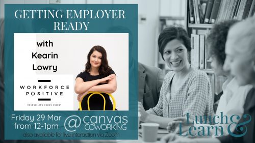 Lunch & Learn - Getting Employer Ready with Kearin Lowry of Workplace Positive at Canvas Coworking on 29 March 2019