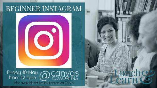 Lunch and Learn on 10 May 2019 is on Beginner Instagram from 12pm to 1pm