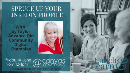 Lunch and Learn - Spruce up your linkedin profile - Canvas Coworking - Joy Taylor - 14 June 2019