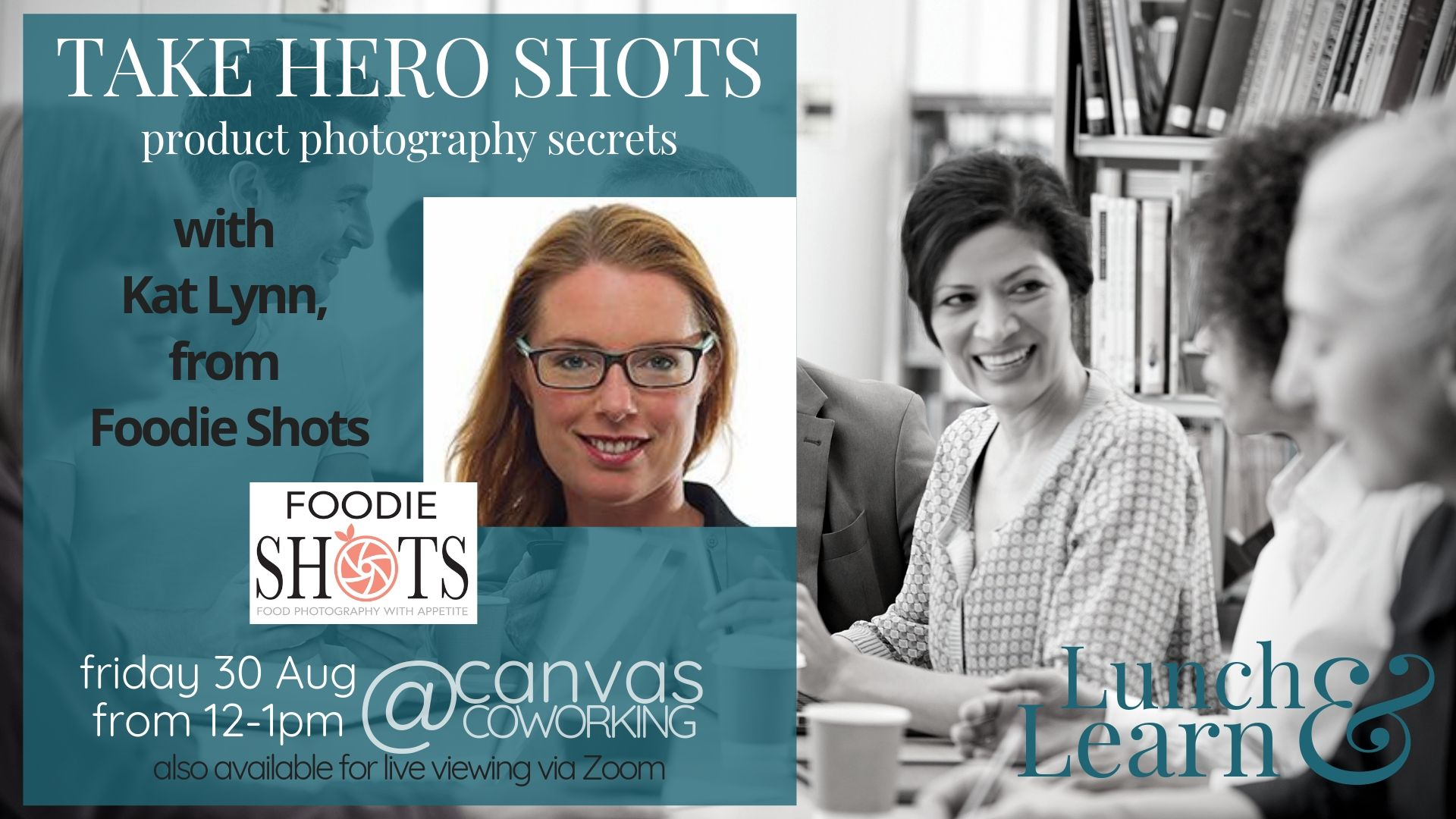Take Hero Shots - Product Photography Secrets with Kat Lynn from Foodie Shots. Presenting Lunch & Learn on Friday 30 August 2019 at 12pm at Canvas Coworking Toowoomba
