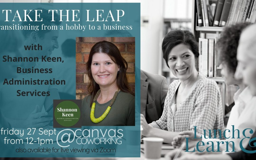 Take the Leap – Transitioning From A Hobby To A Business: Lunch & Learn