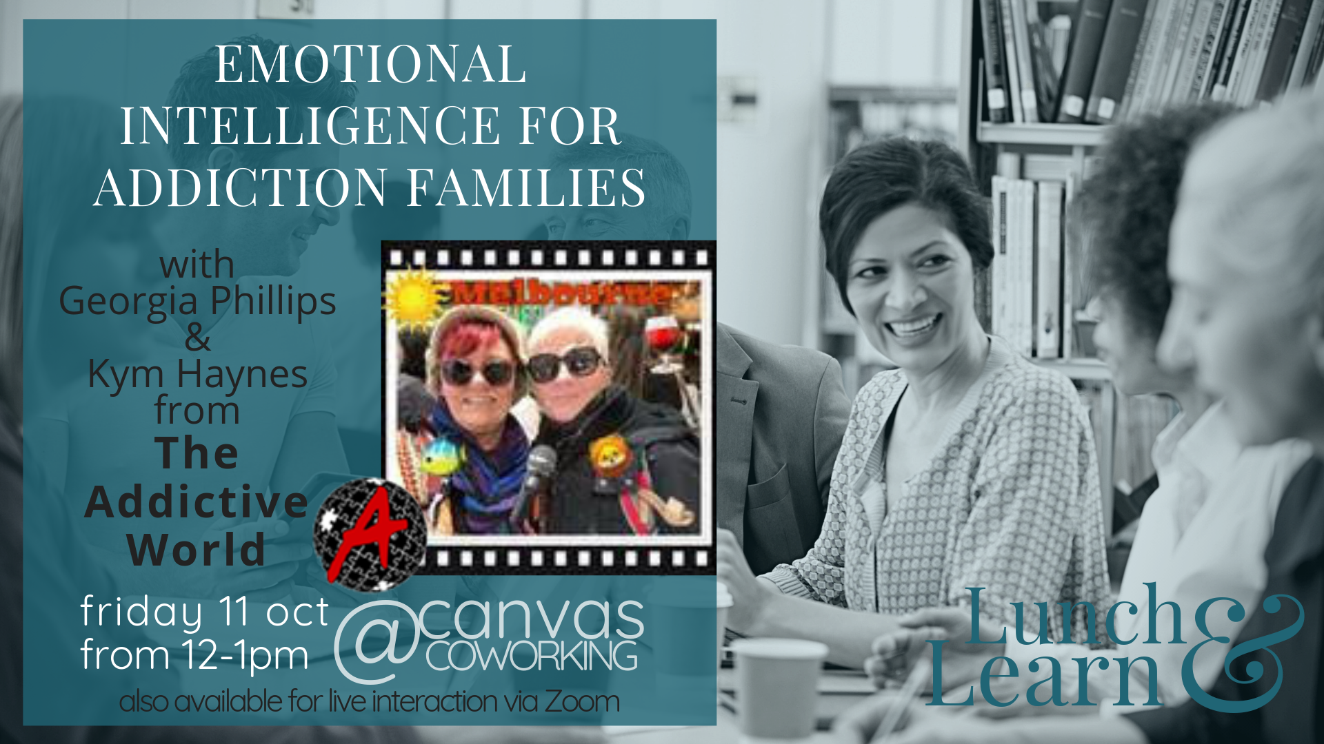 Emotional Intelligence for Addiction Families with Georgia Phillips and Kym Haynes from The Addictive World, Lunch and Learn at Canvas Coworking 11 Oct 2019