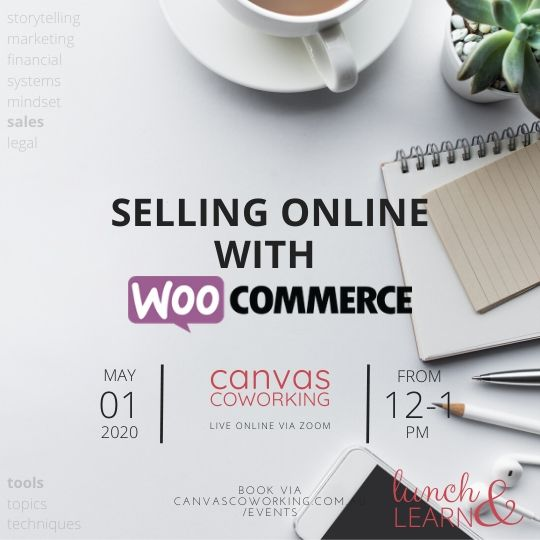 Lunch & Learn Selling Online with WooCommerce from Canvas Coworking on Friday 1 May 2020 at 12pm via Zoom