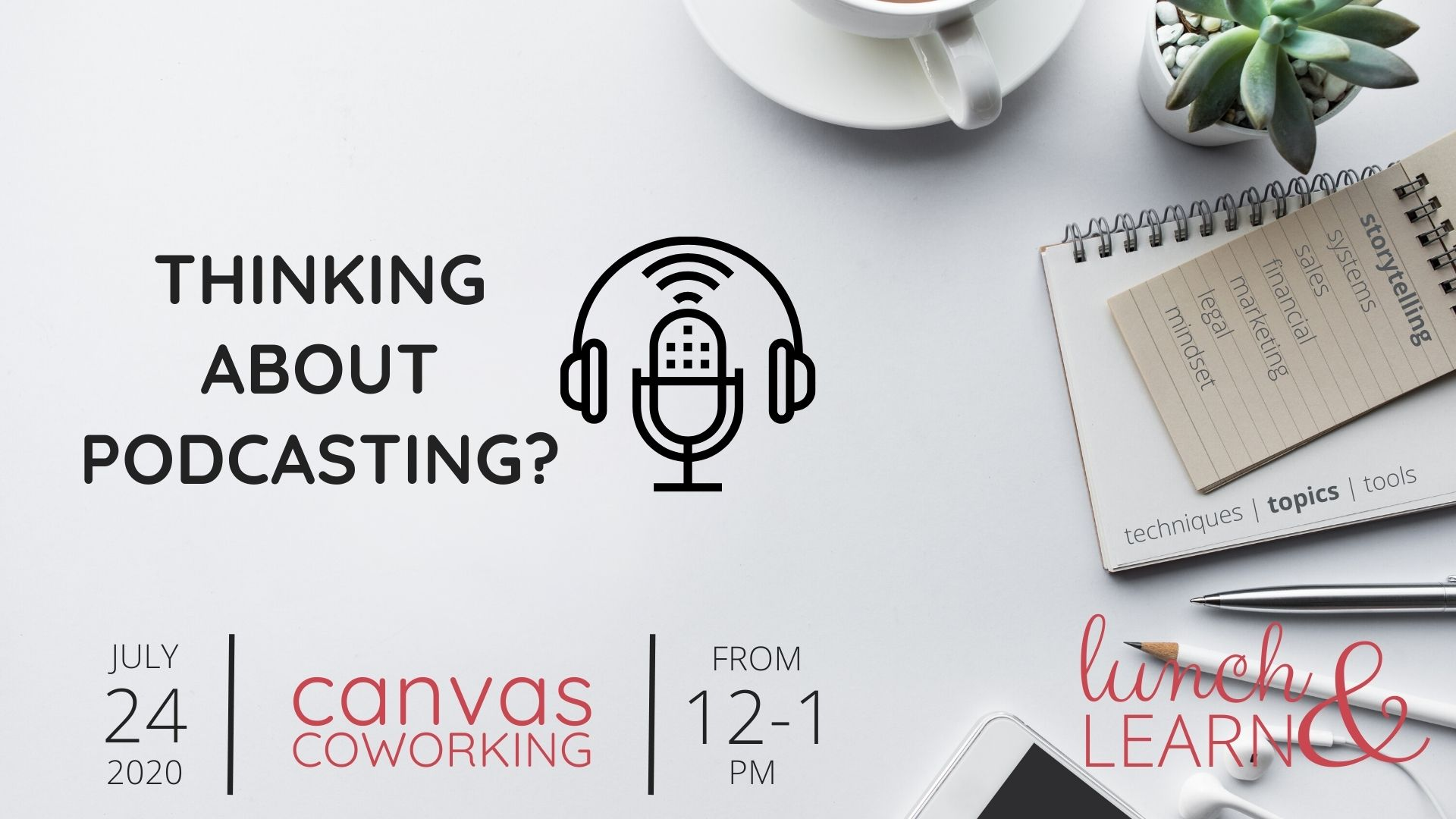 Thinking about podcasting? Lunch & Learn Friday 24 July 2020 at 12pm Canvas Coworking Toowoomba