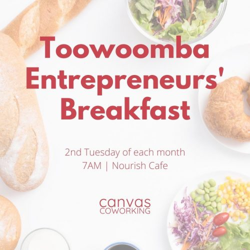 Toowoomba Entrepreneurs' Breakfast - 2nd Tuesday of the Month at Nourish Cafe, Toowoomba