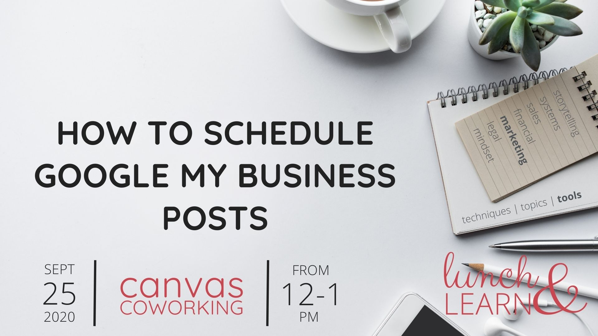 How to schedule Google My Business posts - Lunch & Learn - Canvas Coworking