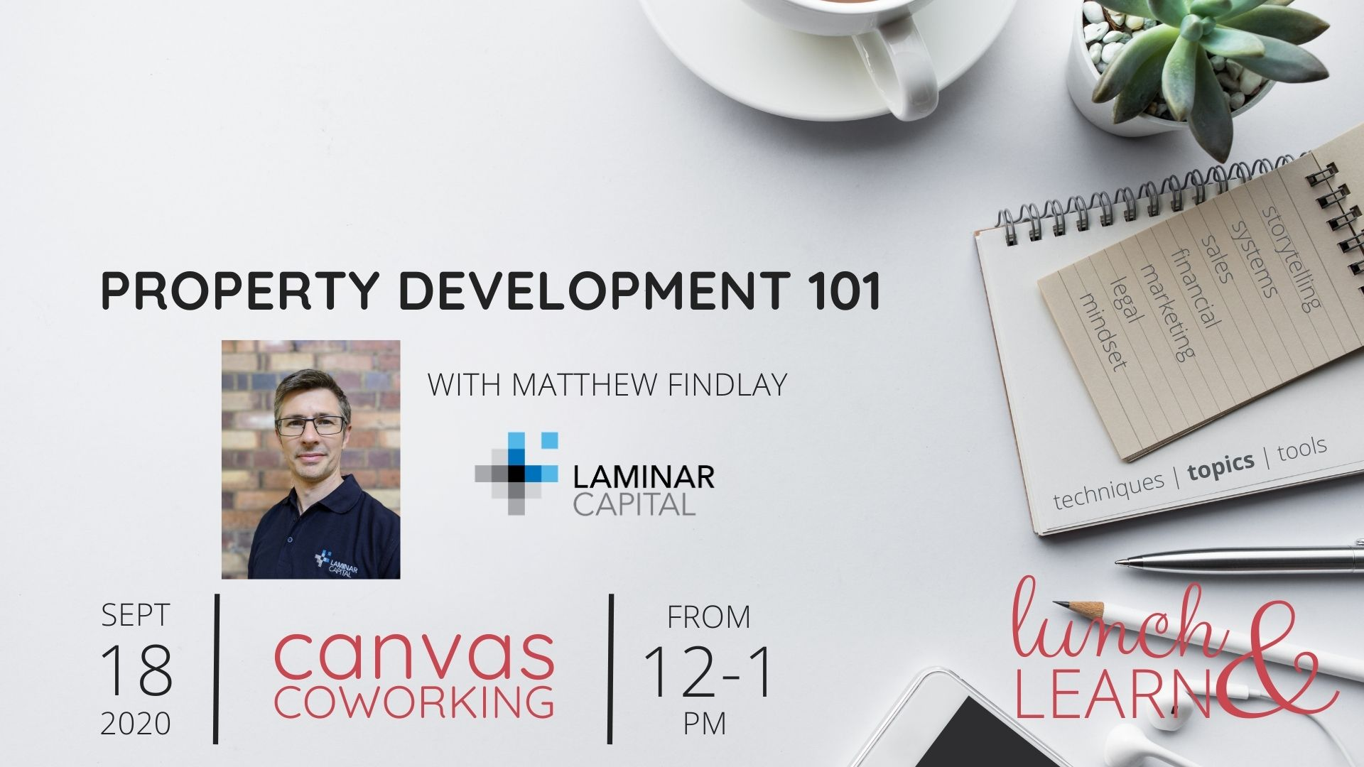 Property Development 101 - Lunch and Learn - Canvas Coworking - 18 Sept 2020
