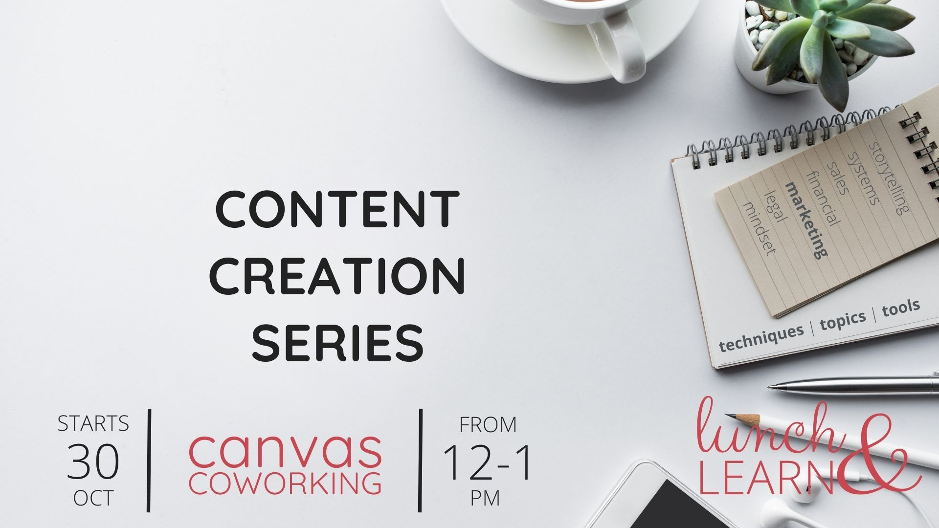 Lunch & Learn - Content Creation Series - Canvas Coworking - 30 Octoer to 18 December 2020