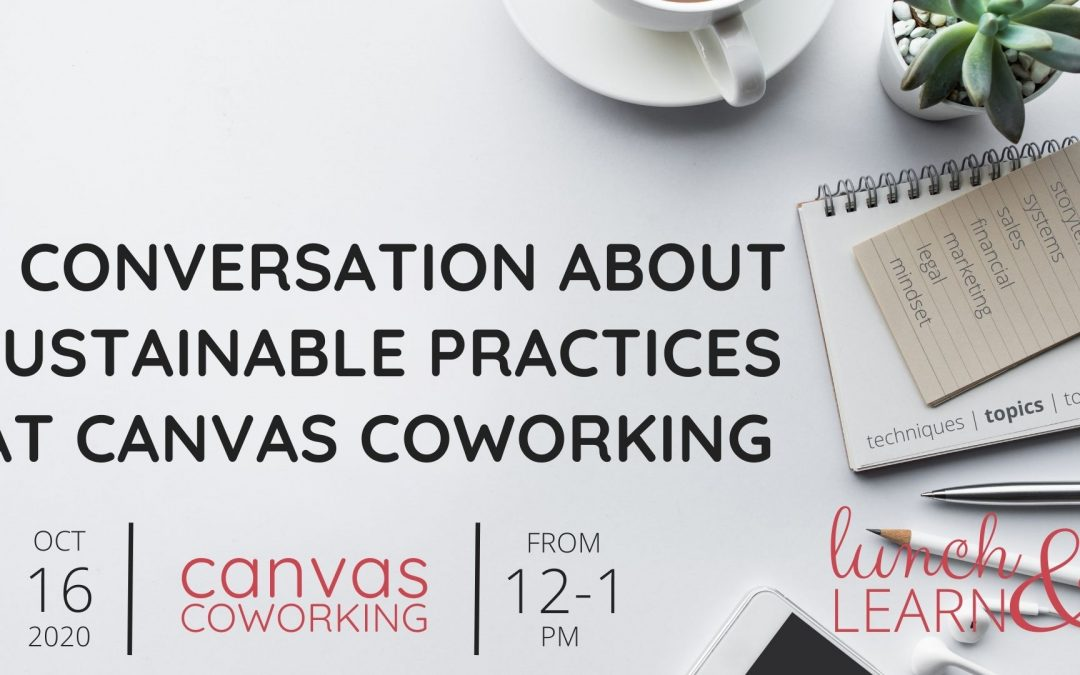 A Conversation about Sustainable Practices at Canvas Coworking