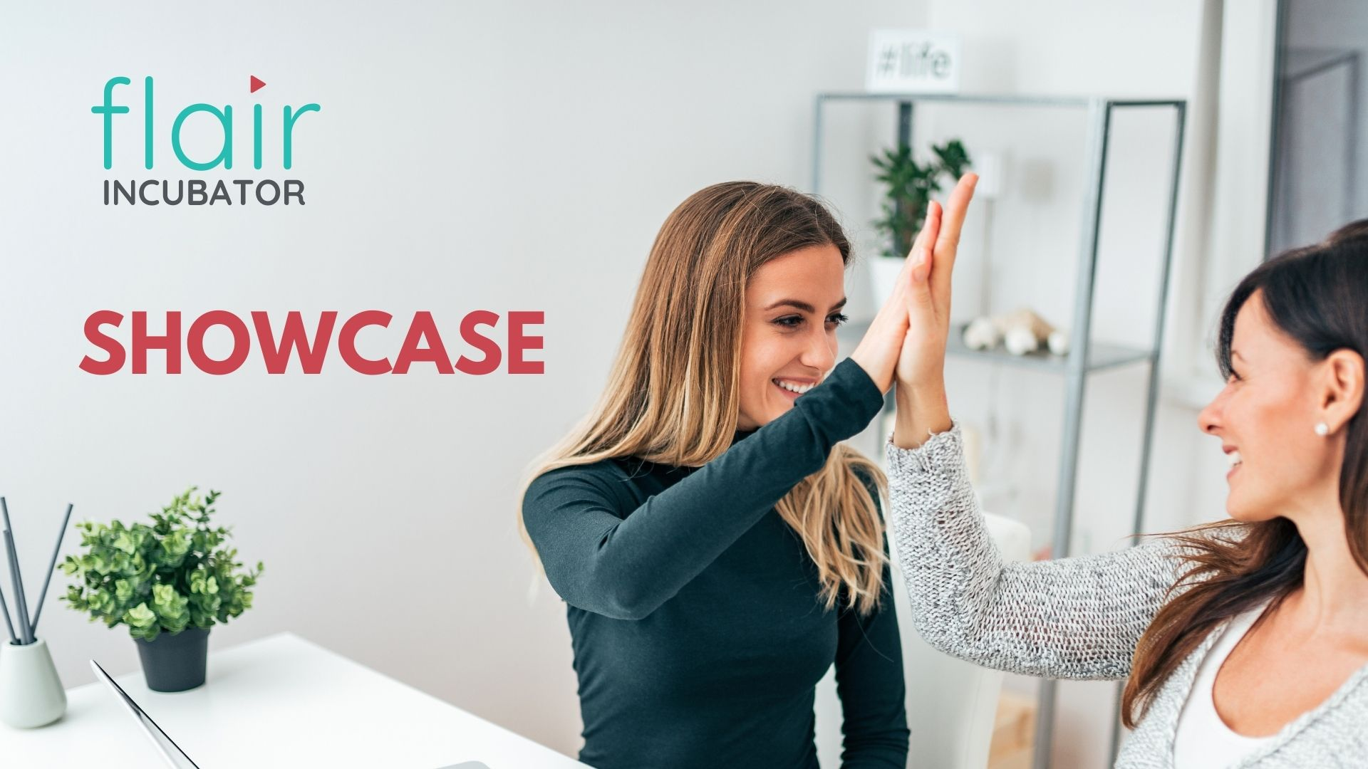 Flair Incubator Showcase