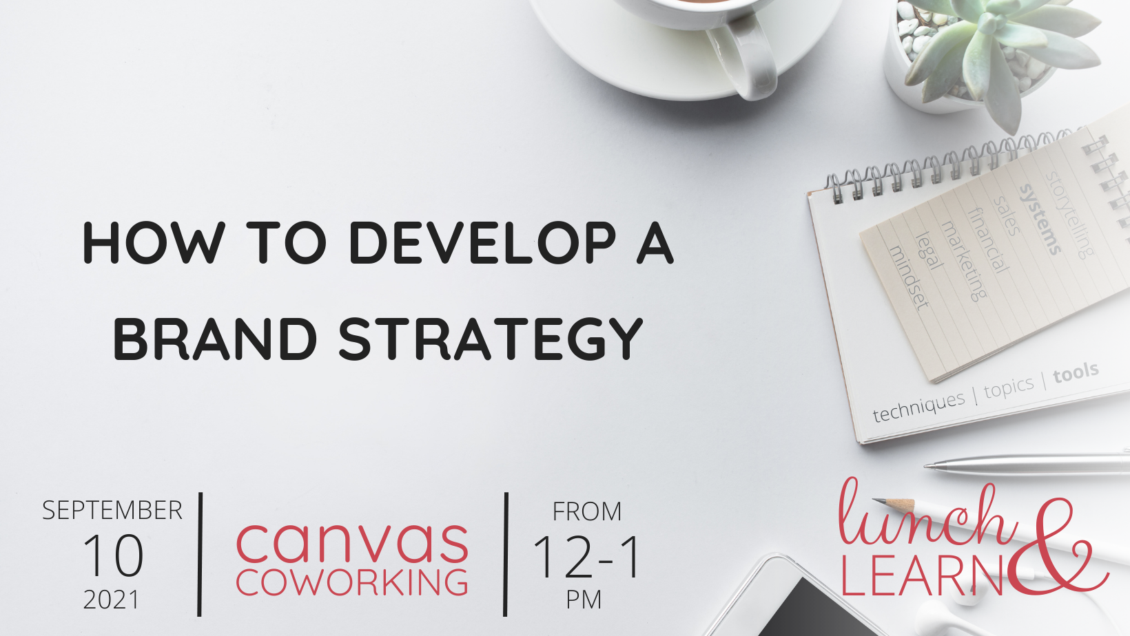 Lunch&Learn - How to Develop a Brand Strategy